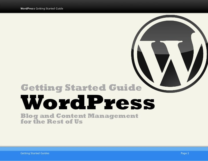 1    WordPress Getting Started Guide    Getting Started Guide    WordPress    Blog and Content Management    for the Rest ...