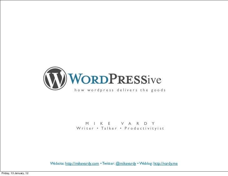 WordPressive: How WordPress Delivers the Goods (Keynote Talk: WordCamp Victoria 2012)