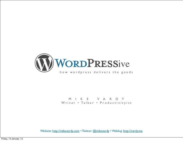 WordPressive: How WordPress Delivers the Goods (Keynote Talk: WordCamp Victoria 2012)