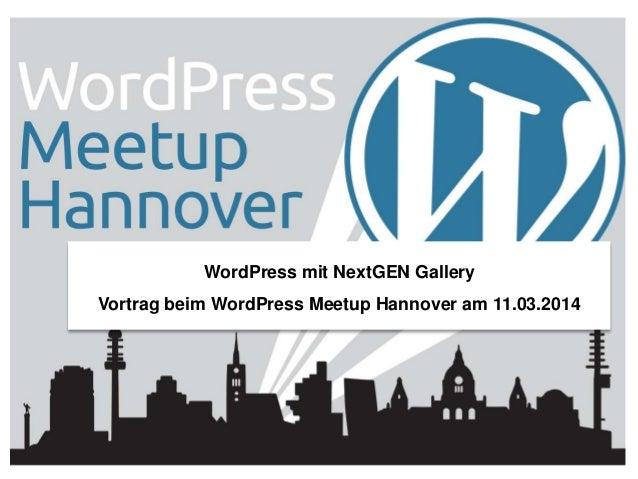 WordPress mit NextGEN Gallery Vortrag beim WordPress Meetup Hannover am 11.03.2014