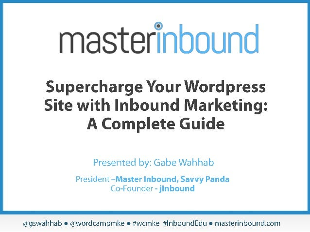 Supercharge Your Wordpress Website With Inbound Marketing: A Complete Guide