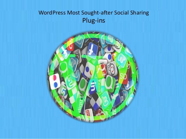 WordPress Most Sought-after Social SharingPlug-ins