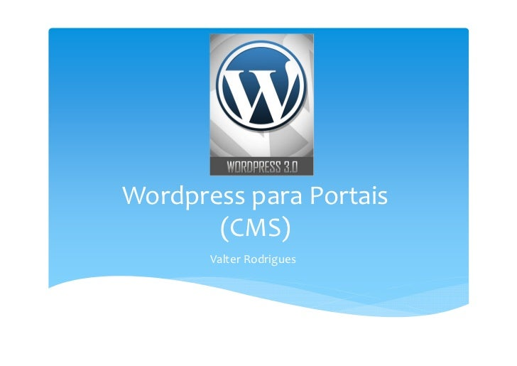 Wordpress para Portais       (CMS)       Valter Rodrigues
