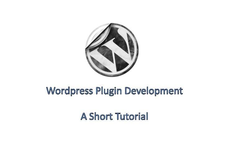 Thefirststeps… • Pre‐developmentissues       – Wordpress Plugin Directory       – Plugin andFileNames       – FileHe...