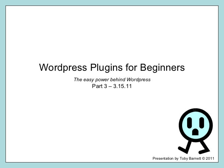 Wordpress Plugins for Beginners The easy power behind Wordpress Part 3 – 3.15.11
