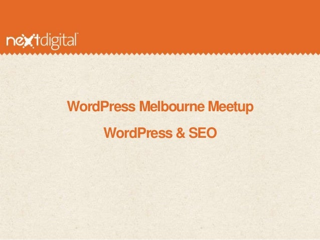 WordPress Melbourne Meetup     WordPress & SEO