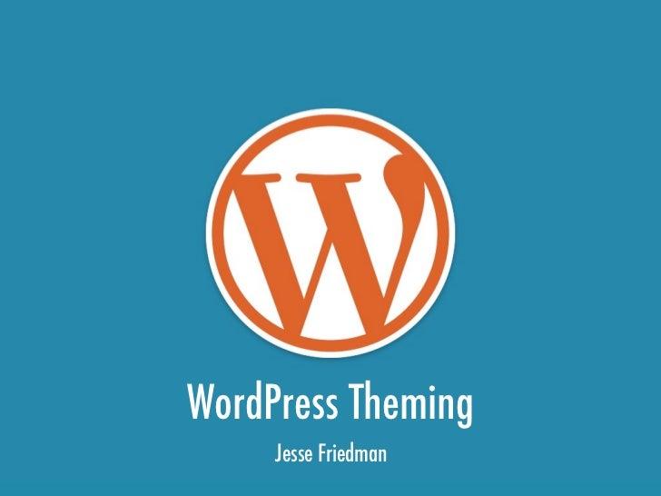 WordPress Theming     Jesse Friedman