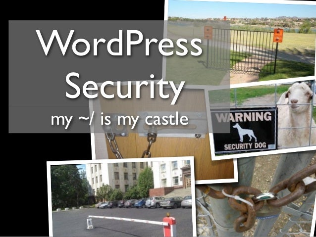 WordPress Security my ~/ is my castle