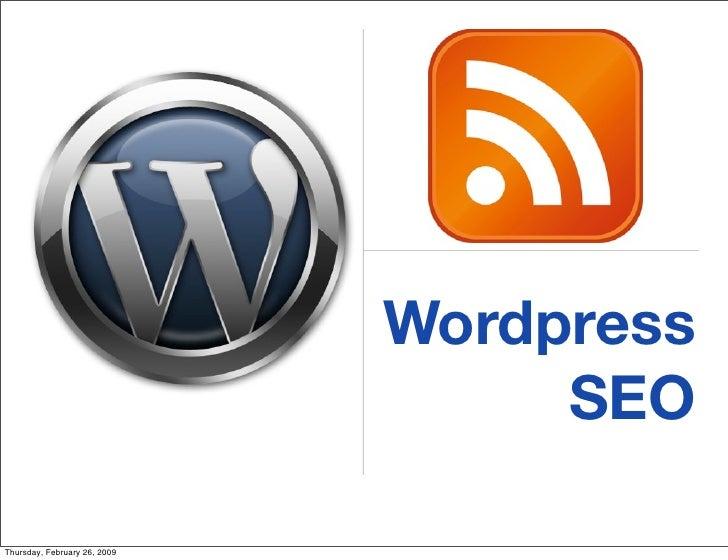 Wordpress                                    SEO  Thursday, February 26, 2009