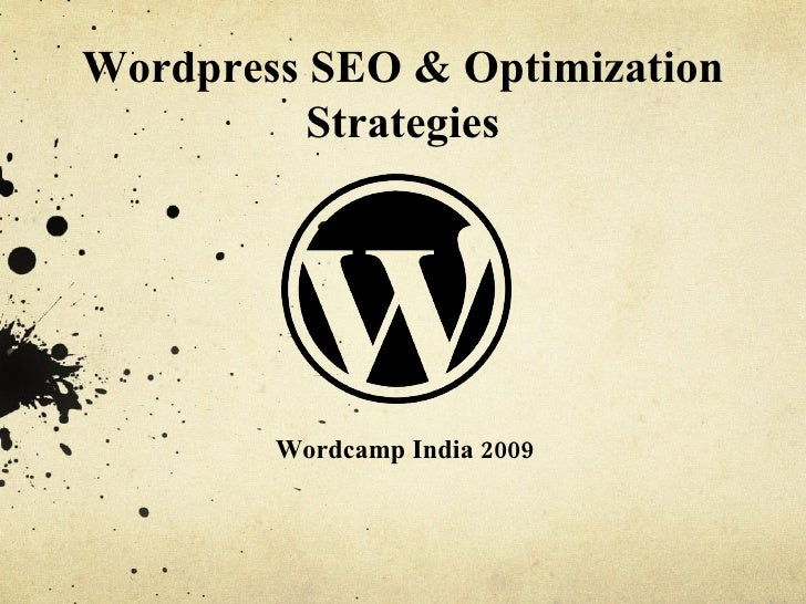 Wordpress SEO & Optimization Strategies Wordcamp India 2009