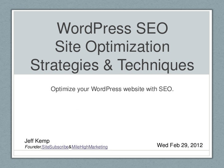 WordPress SEO      Site Optimization  Strategies & Techniques            Optimize your WordPress website with SEO.Jeff Kem...