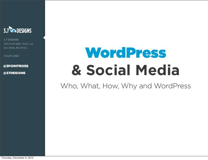 WordPress                               & Social Media                             Who, What, How, Why and WordPressThursd...