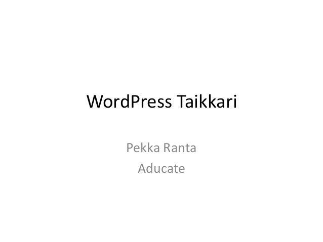 WordPress Taikkari    Pekka Ranta      Aducate
