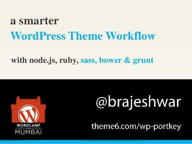 WordPress Theme Development Workflow with Node.js, Ruby, Sass, Bower and Grunt