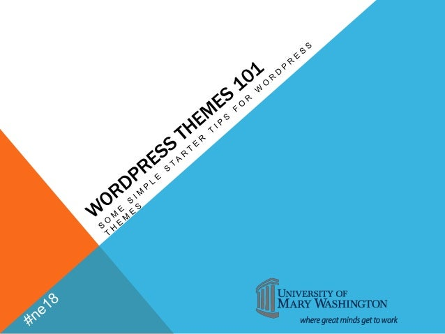 WordPress Themes 101 - HighEdWeb New England 2013