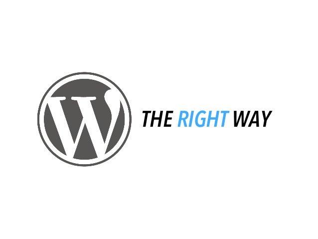 WordPress the Right Way