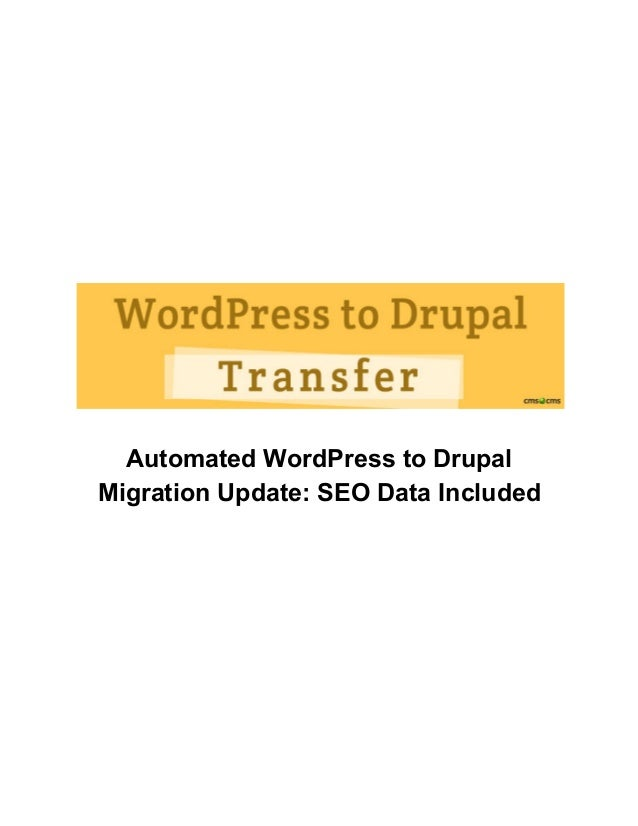 Automated WordPress to Drupal Migration Update: SEO Data Included