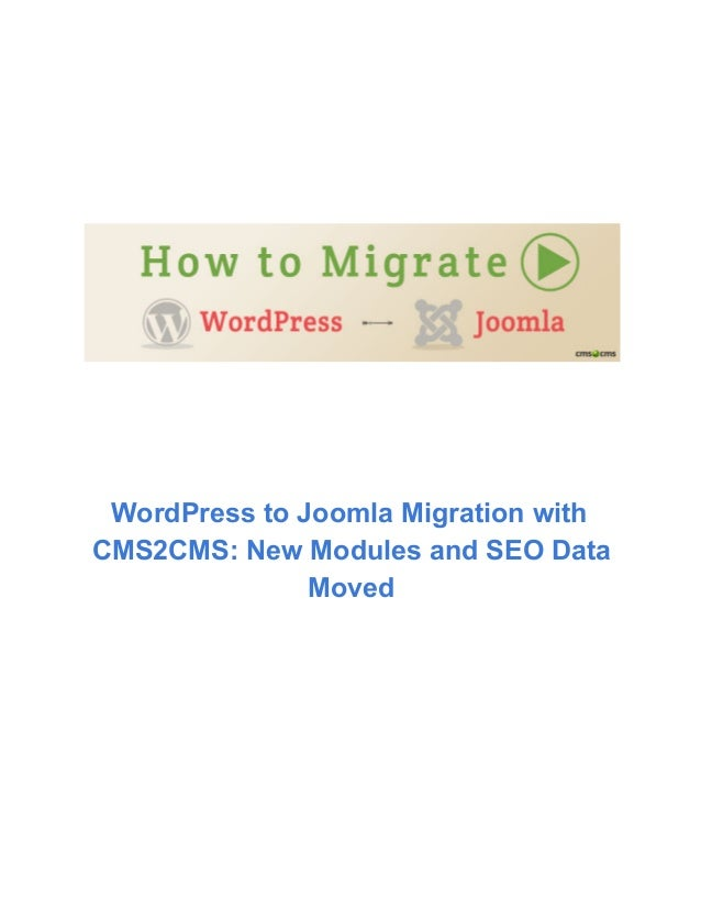 WordPresstoJoomlaMigrationwith CMS2CMS:NewModulesandSEOData Moved