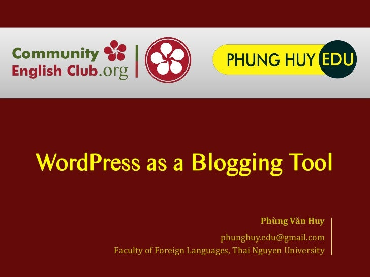 WordPress as a Blogging Tool                                           Phùng Văn Huy                                 phung...