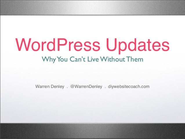 WordPress updates - Why You Can't Live Without Them