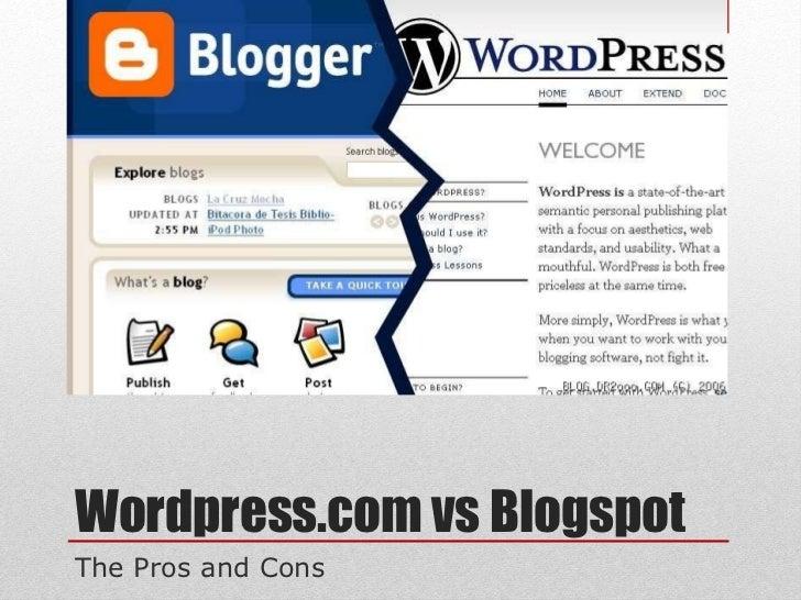 Wordpress.com vs Blogspot The Pros and Cons