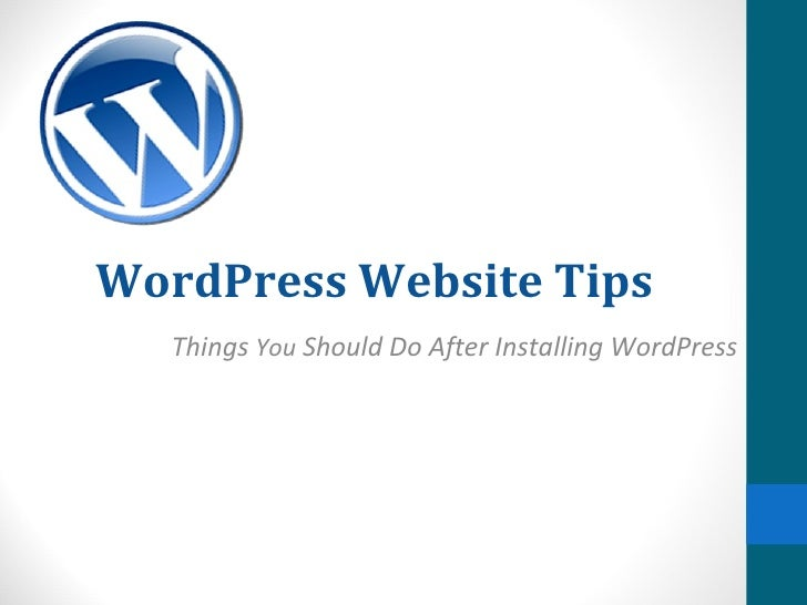 WordPress Website Tips   Things You Should Do After Installing WordPress