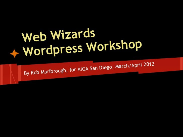 Web  WizardsW ordpress Workshop                                                     2012                             San D...