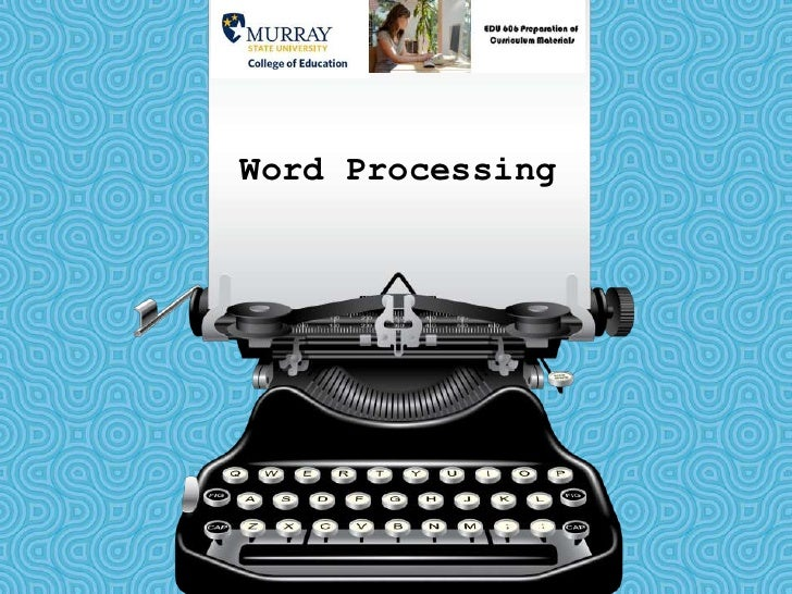 Word processing 2007