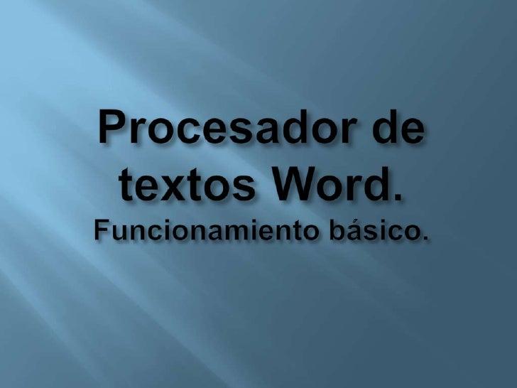 Procesador de textos Word.Funcionamiento básico.<br />
