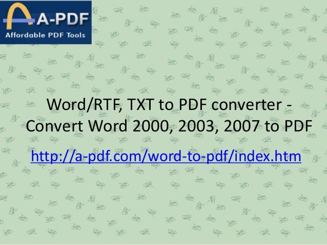 Word rtf, txt to pdf converter   convert word 2000, 2003, 2007 to pdf