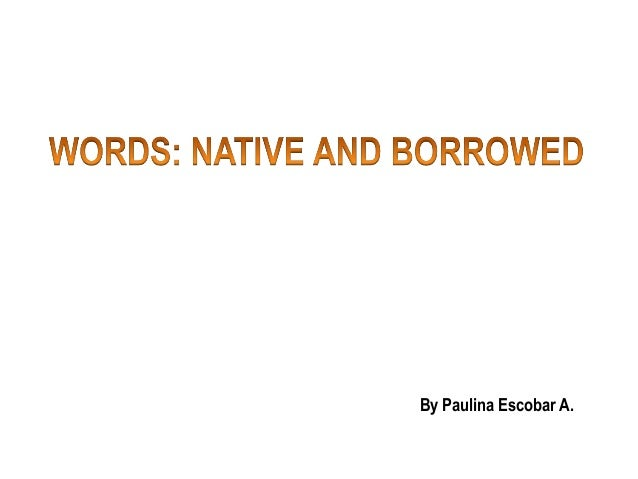 Words native and borrowed