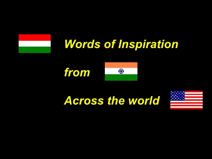 Words of Inspiration  from  Across the world