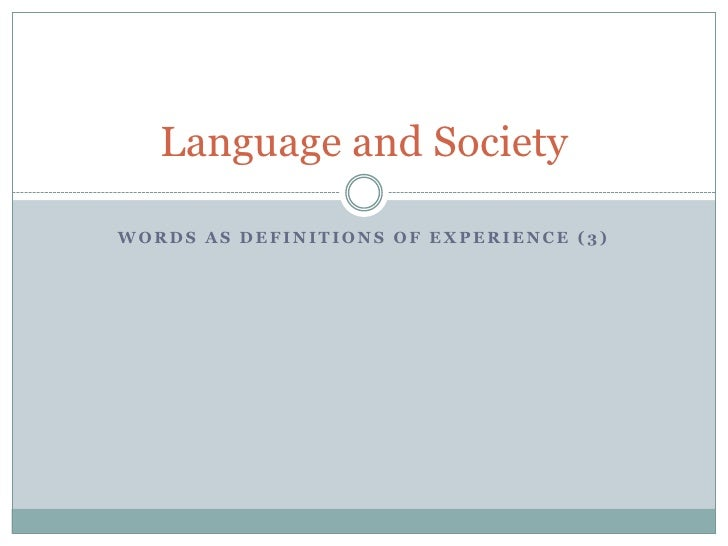 Words As Definitions of Experience 3