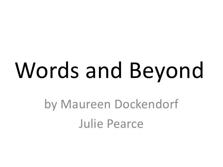 Words and Beyond   by Maureen Dockendorf        Julie Pearce