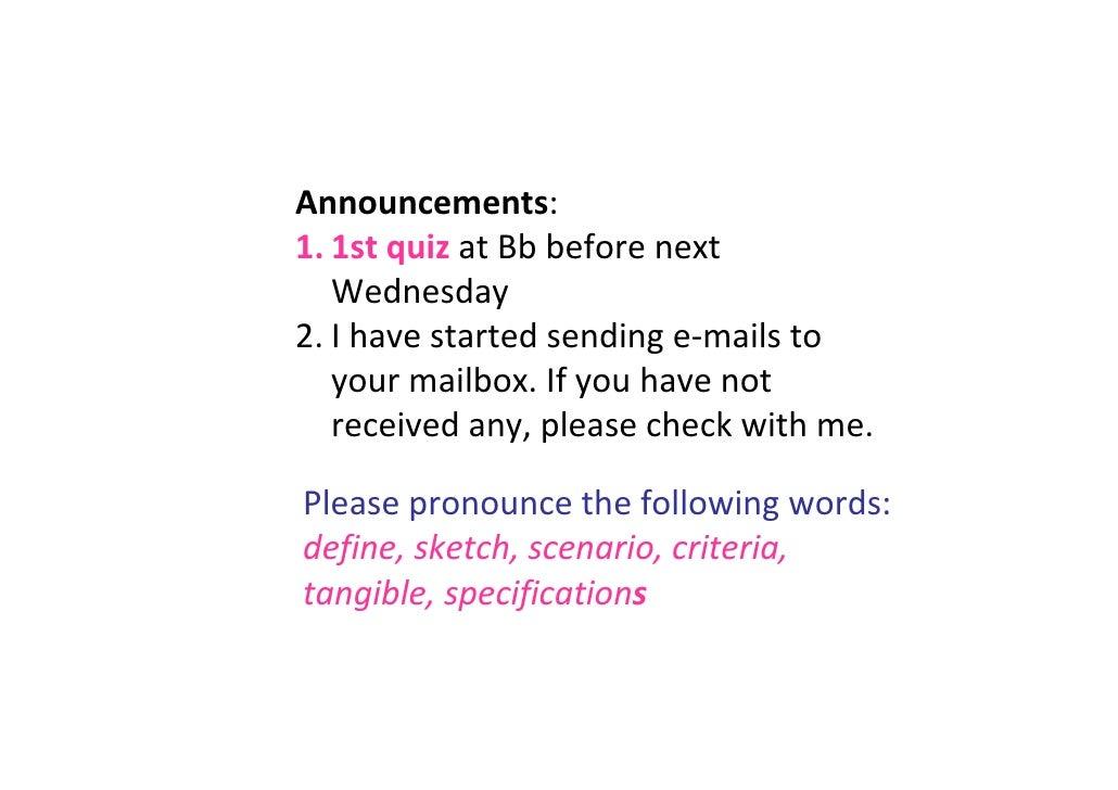 Announcements: 1. 1stquiz atBbbeforenext    Wednesday 2. Ihavestartedsendinge‐mailsto    yourmailbox.Ifyouh...