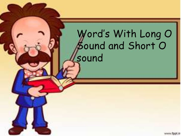 Word's With Long OSound and Short Osound