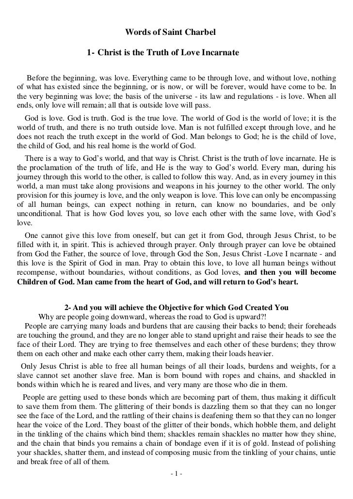Words of Saint Charbel                      1- Christ is the Truth of Love Incarnate   Before the beginning, was love. Eve...