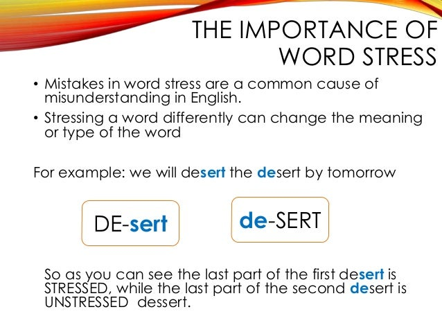 word stress in english Word stress in english rules and examples for the correct stressing of words in english.
