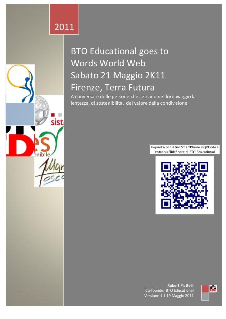 2011   BTO Educational goes to   Words World Web   Sabato 21 Maggio 2K11   Firenze, Terra Futura   A conversare delle pers...