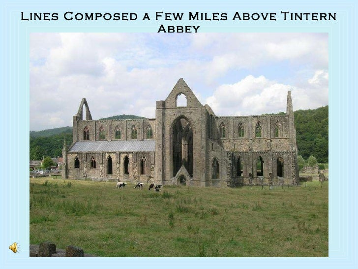 an analysis of wordsworths lines composed a few miles above tintern abbey Home wordsworth's poetical works e-text: lines composed a few miles above tintern abbey e-text wordsworth's poetical works lines composed a few miles above.