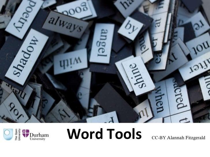 <ul><li>Word Tools </li></ul>CC-BY  Alannah Fitzgerald