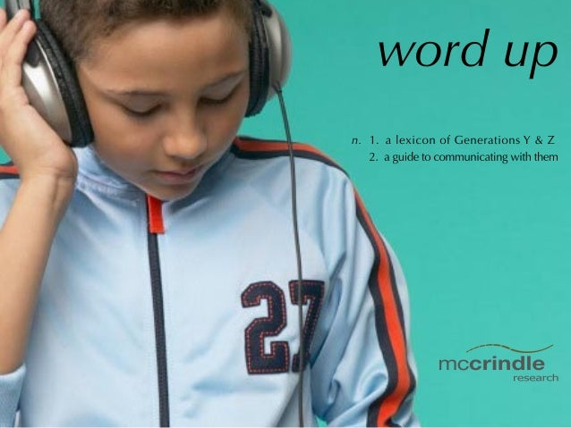 Word up: A Lexicon and Guide to Communicating with Generations Y and Z