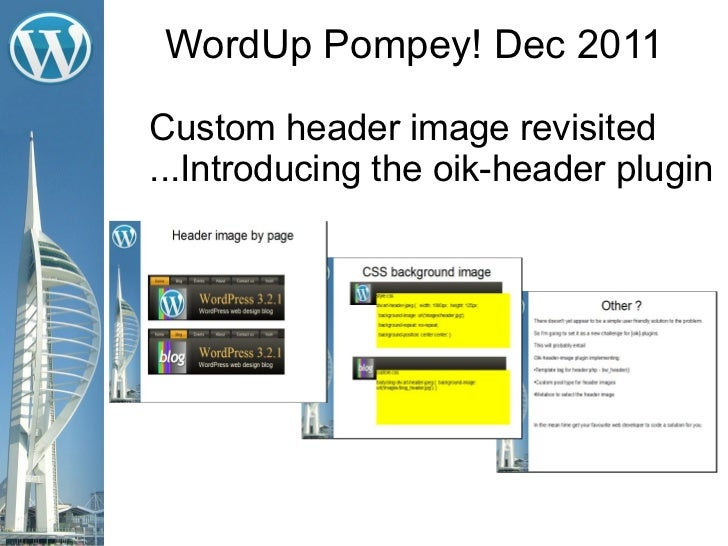 WordUp Pompey! Dec 2011Custom header image revisited...Introducing the oik-header plugin