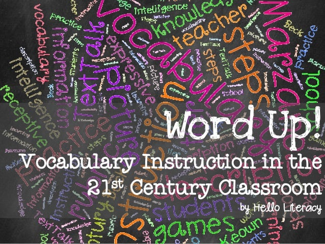 Word Up! Vocabulary Instruction in the 21st Century Classroom by Hello Literacy