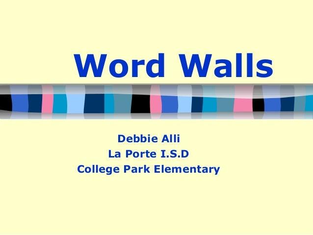 Word Walls Debbie Alli La Porte I.S.D College Park Elementary