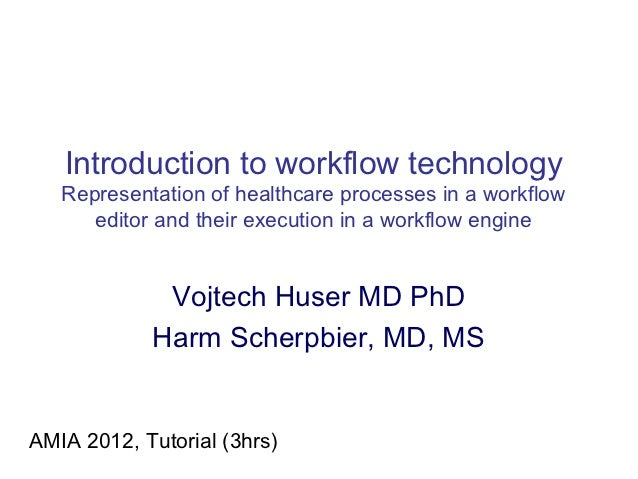 Introduction to workflow technology   Representation of healthcare processes in a workflow      editor and their execution...