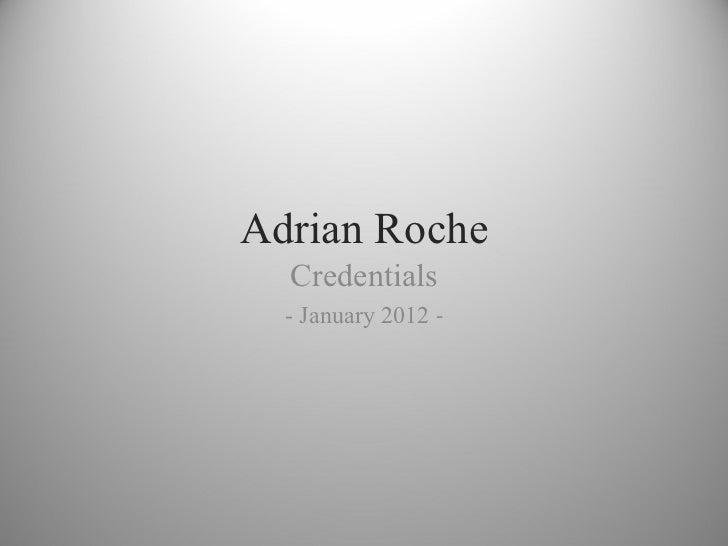 Adrian Roche Credentials - January 2012  -