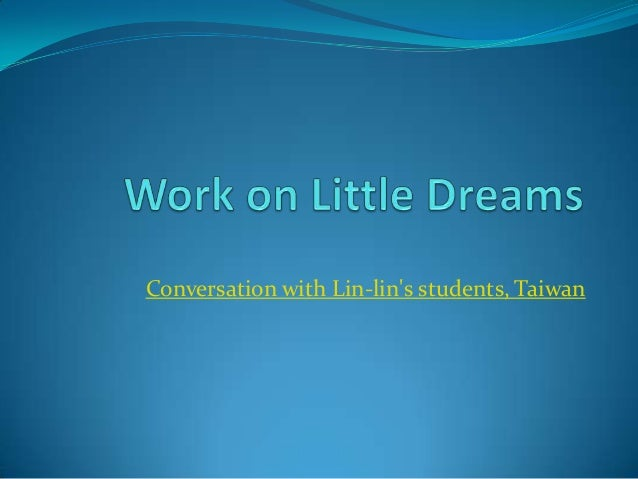 Work On Little Dreams