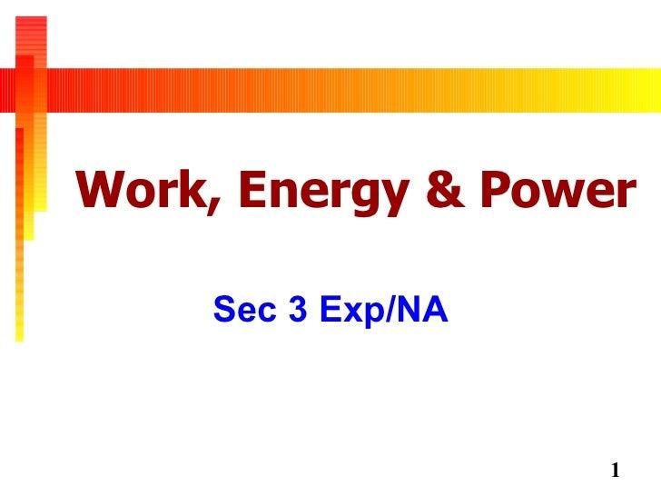 Work, Energy & Power Sec 3 Exp/NA