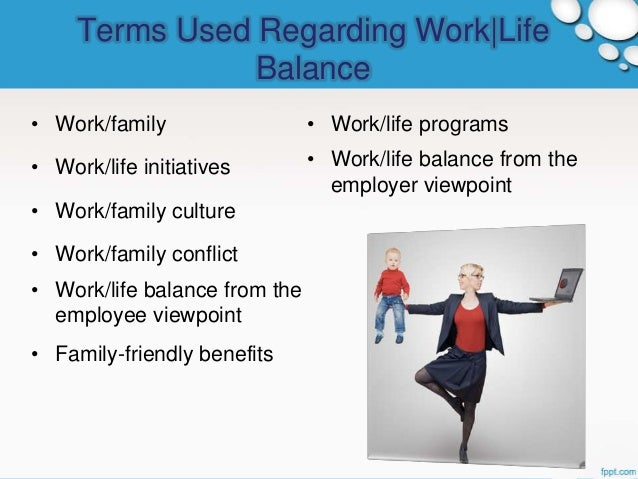 work life balance benefits The university offers a broad array of benefits and services that help healthy and productive work-life balance is integrated into students for work.